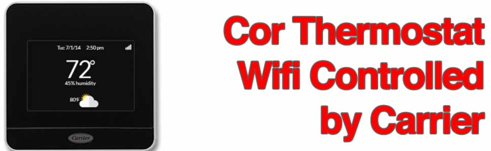 Cor Wifi Thermostat by Carrier for Phoenix Homes