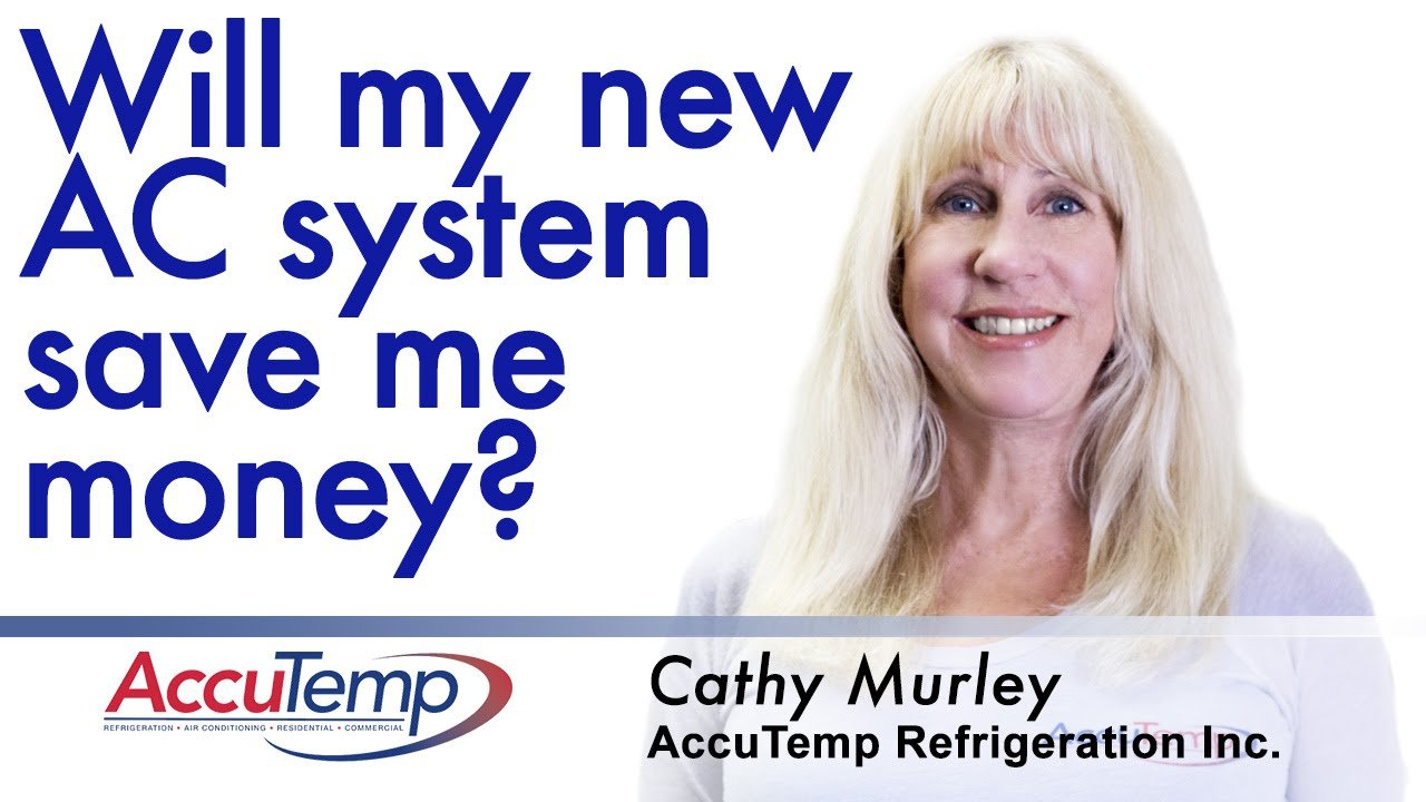 Will my new AC system from AccuTemp save me money?